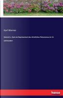 Heinrich v. Gent als Repräsentant des christlichen Platonismus im 13. Jahrhundert by Karl Werner