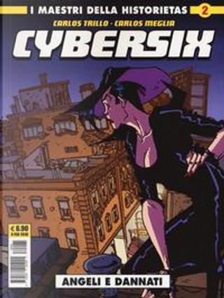 Cybersix. I maestri della historietas by Carlos Trillo