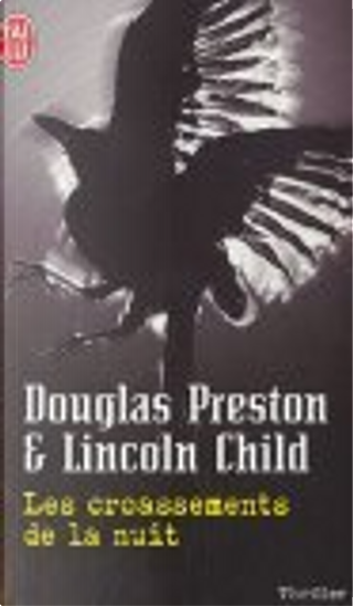 Les croassements de la nuit by Douglas Preston, Lincoln Child, Sebastian Danchin