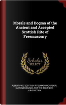 Morals and Dogma of the Ancient and Accepted Scottish Rite of Freemasonry by Albert Pike