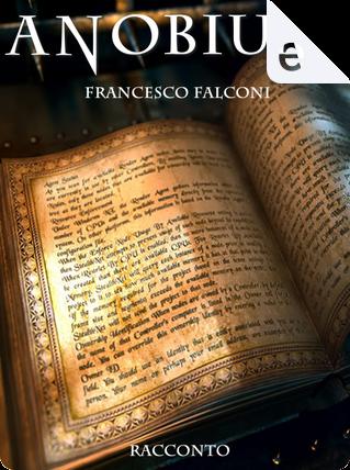 Anobium by Francesco Falconi