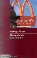 Il mondo alla McDonald's by George Ritzer