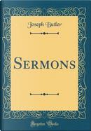 Sermons (Classic Reprint) by Joseph Butler