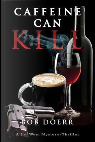 Caffeine Can Kill by Bob Doerr