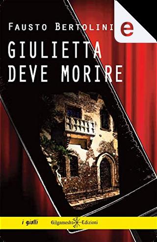 Giulietta deve morire by Fausto Bertolini