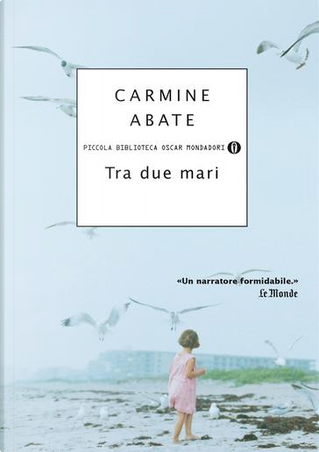 Tra due mari by Carmine Abate