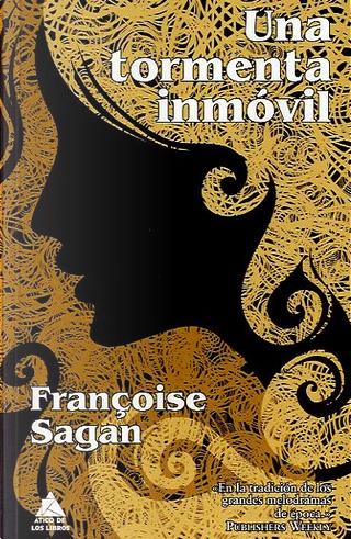 Una tormenta inmóvil by Francoise Sagan