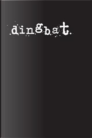 Dingbat by Irreverent Journals