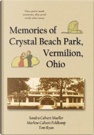 Memories of Crystal Beach Park, Vermilion, Ohio by Sandra Calvert Mueller