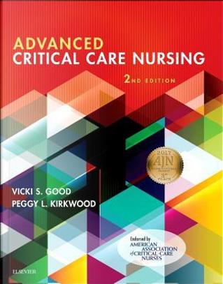 Advanced Critical Care Nursing, 2e by Vicki S. Good DNP  RN  CENP  CPPS