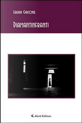 Diamantinfranti by Laura Giacone