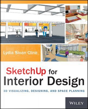 Sketchup for Interior Design by Lydia Sloan Cline