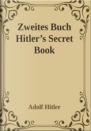 Zweites Buch (Secret Book) by Adolf Hitler