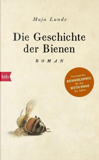 Die Geschichte der Bienen by Maja Lunde