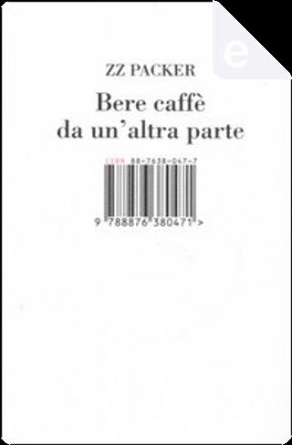 Bere caffè da un'altra parte by Zz Packer