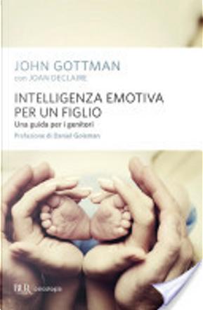 Intelligenza emotiva per un figlio by John Gottman