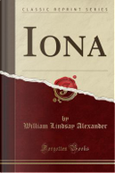 Iona (Classic Reprint) by William Lindsay Alexander