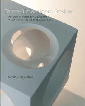 Three-dimensional Design by Martin Zane Skalski