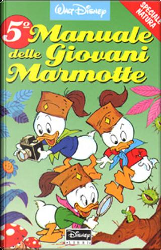 5° Manuale delle Giovani Marmotte by Walt Disney