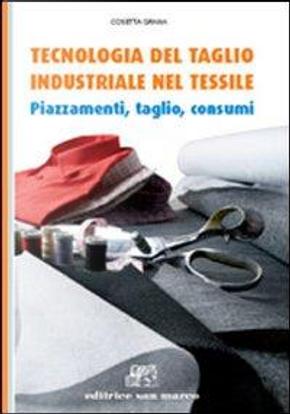 Tecnologia del taglio industriale nel tessile. Piazzamenti, taglio, consumi. Per gli Ist. tecnici e professionali. Con espansione online by Cosetta Grana