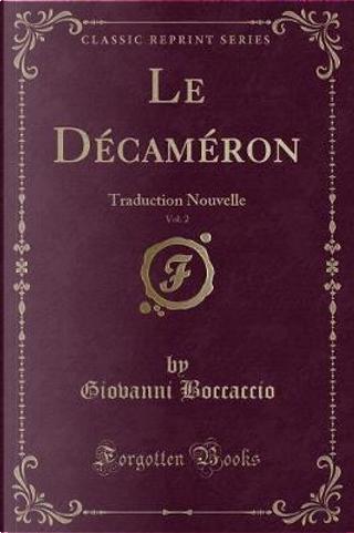 Le Décaméron, Vol. 2 by Giovanni Boccaccio