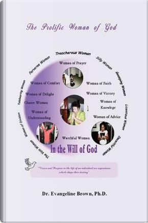 The Prolific Woman of God by Evangeline Brown