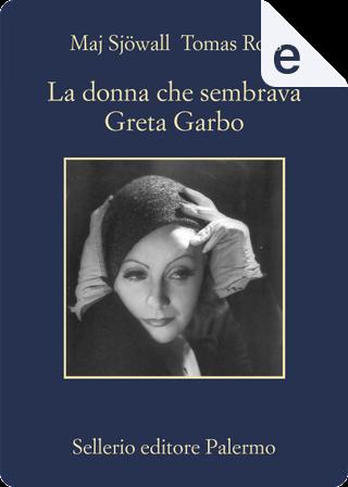 La donna che sembrava Greta Garbo by Maj Sjöwall, Tomas Ross
