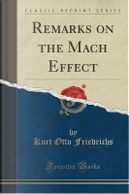 Remarks on the Mach Effect (Classic Reprint) by Kurt Otto Friedrichs
