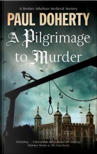 Pilgrimage of Murder by Paul Doherty