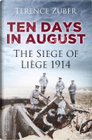 Ten Days in August by Terence Zuber