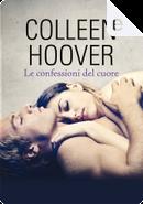 Le confessioni del cuore by Colleen Hoover