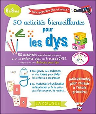 50 activités bienveillantes pour les dys by Françoise Chée