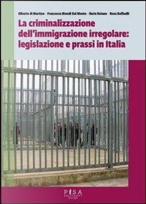 La criminalizzazione dell'immigrazione irregolare by Alberto Di Martino