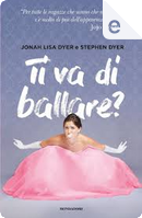 Ti va di ballare? by Jonah Lisa Dyer, Stephen Dyer
