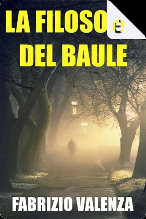 La filosofia del baule by Fabrizio Valenza