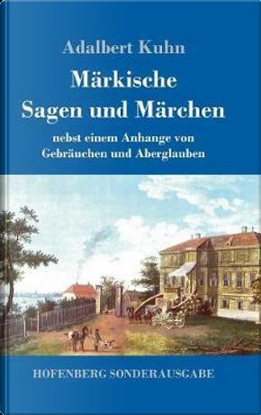 Märkische Sagen und Märchen by Adalbert Kuhn