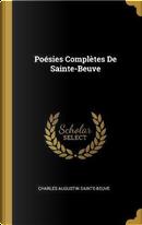 Poésies Complètes de Sainte-Beuve by Charles Augustin Sainte-Beuve
