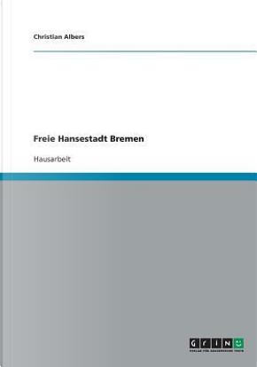 Freie Hansestadt Bremen by Christian Albers