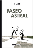 Paseo Astral by Max