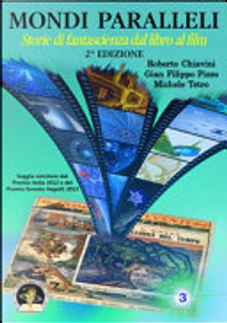 Mondi paralleli by Gian Filippo Pizzo, Michele Tetro, Roberto Chiavini
