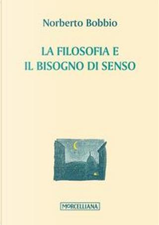 La filosofia e il bisogno di senso by Norberto Bobbio