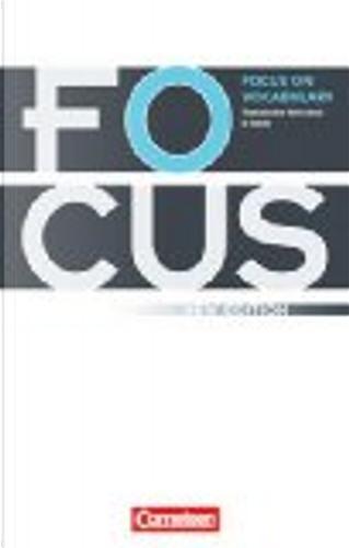 Focus on Vocabulary - New Edition. Gymnasiale Oberstufe und Berufsbildende Schulen. Schülerbuch by Steve Williams