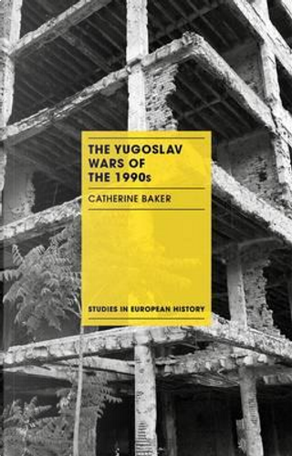 The Yugoslav Wars of the 1990s by Catherine Baker