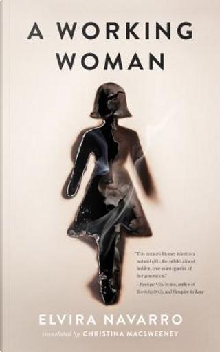 A Working Woman by Elvira Navarro