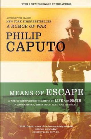 Means of Escape by Philip Caputo