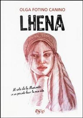 Lhena by Olga Fotino Canino
