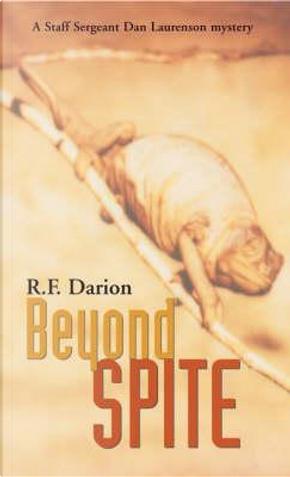 Beyond Spite by R. F. Darion