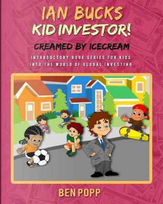 Ian Bucks Kid Investor! by Ben A. Popp