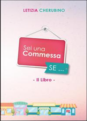 Sei una commessa se... by Letizia Cherubino