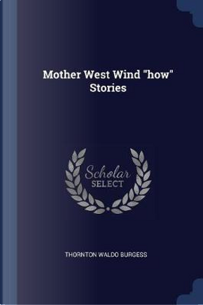 Mother West Wind How Stories by Thornton Waldo Burgess